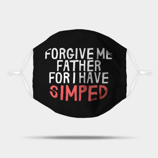 Forgive Me Father for I Have Simped