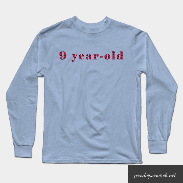 9 year old long sleeve t shirt 5745 - PewDiePie Merch
