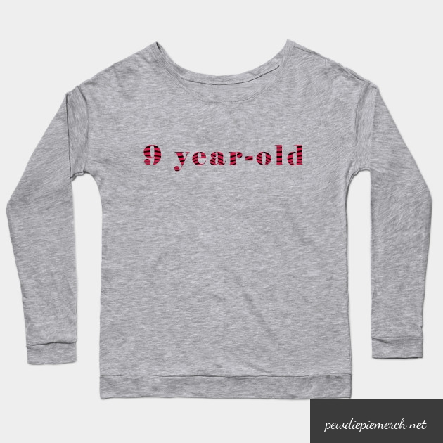 9 year old long sleeve t shirt 6327 - PewDiePie Merch