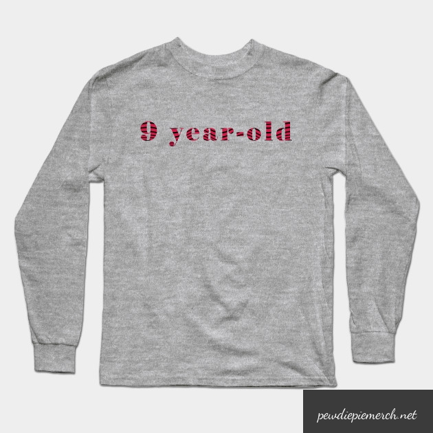 9 year old long sleeve t shirt 7603 - PewDiePie Merch