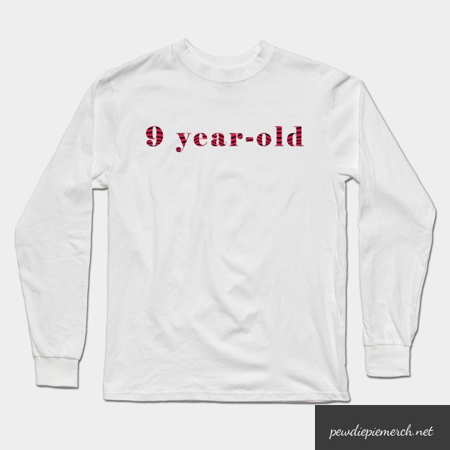 9 year old long sleeve t shirt 8549 - PewDiePie Merch