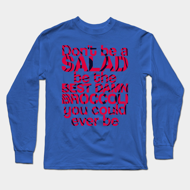 dont be a salad be the best damn broccoli you could ever be 4879 - PewDiePie Merch