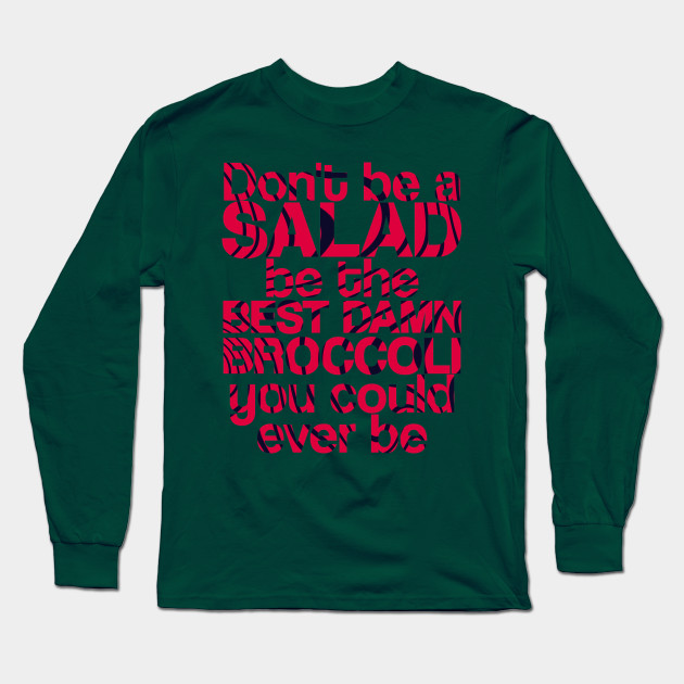 dont be a salad be the best damn broccoli you could ever be 5000 - PewDiePie Merch