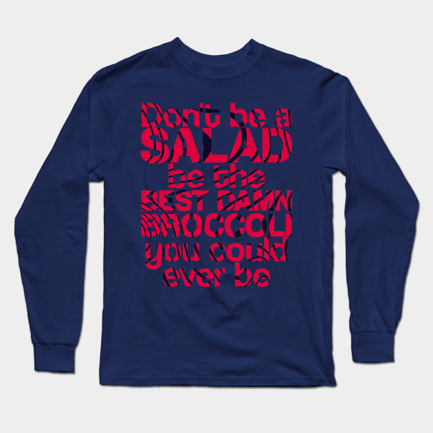dont be a salad be the best damn broccoli you could ever be 6325 - PewDiePie Merch