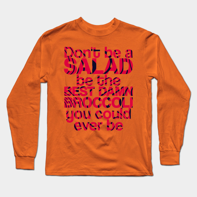 dont be a salad be the best damn broccoli you could ever be 7870 - PewDiePie Merch