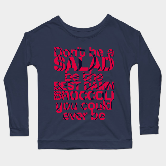 dont be a salad be the best damn broccoli you could ever be 7974 - PewDiePie Merch