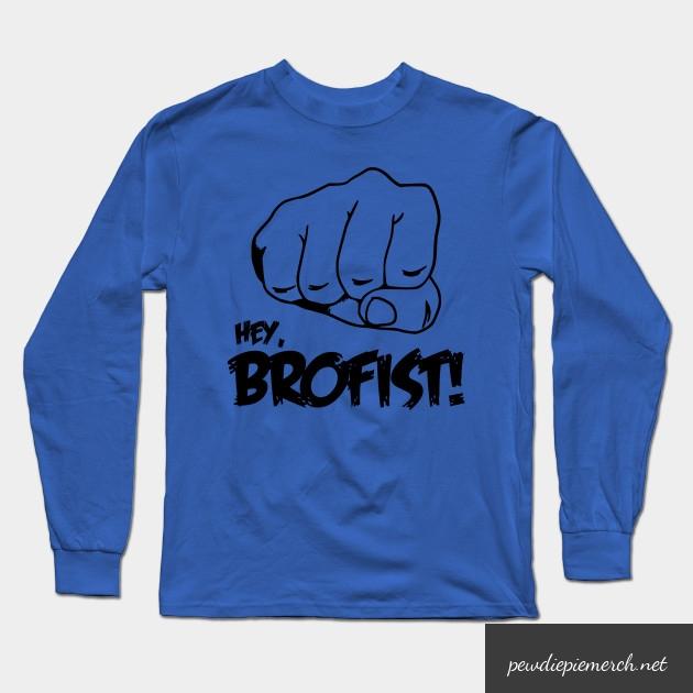 hey brofist long sleeve shirt 1622 - PewDiePie Merch