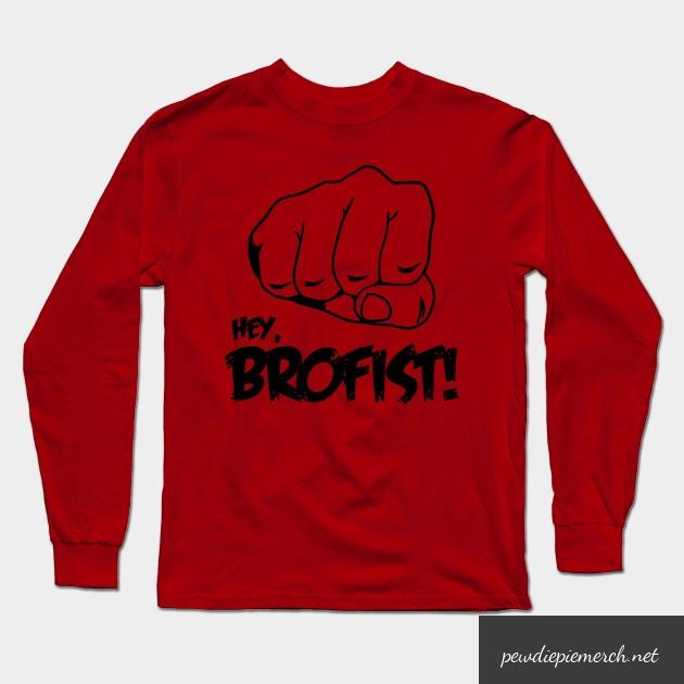 hey brofist long sleeve shirt 1672 - PewDiePie Merch