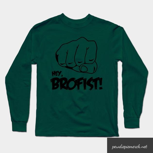 hey brofist long sleeve shirt 3566 - PewDiePie Merch