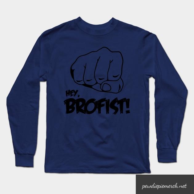 hey brofist long sleeve shirt 4465 - PewDiePie Merch