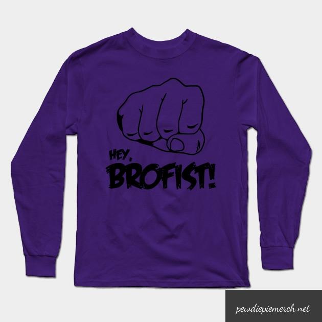 hey brofist long sleeve shirt 4474 - PewDiePie Merch