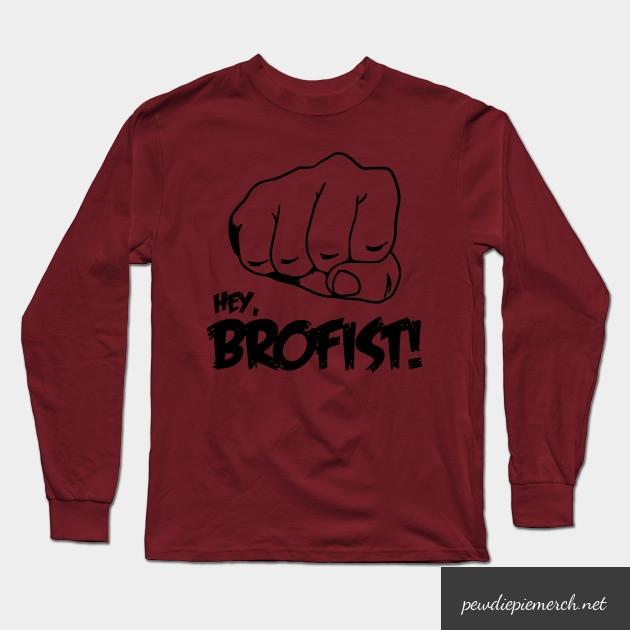 hey brofist long sleeve shirt 5956 - PewDiePie Merch