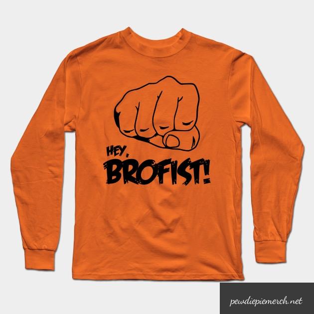 hey brofist long sleeve shirt 6978 - PewDiePie Merch