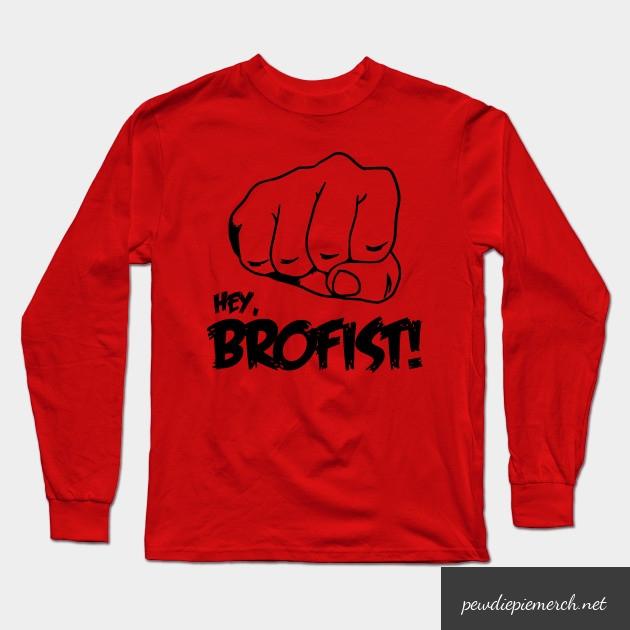hey brofist long sleeve shirt 8348 - PewDiePie Merch