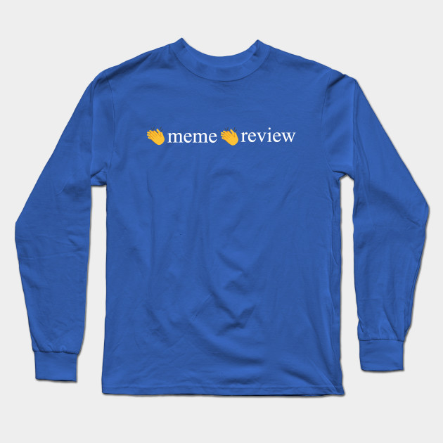 meme review long sleeve t shirt 4151 - PewDiePie Merch