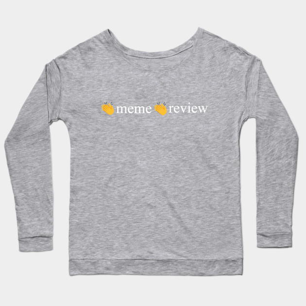 meme review long sleeve t shirt 8582 - PewDiePie Merch