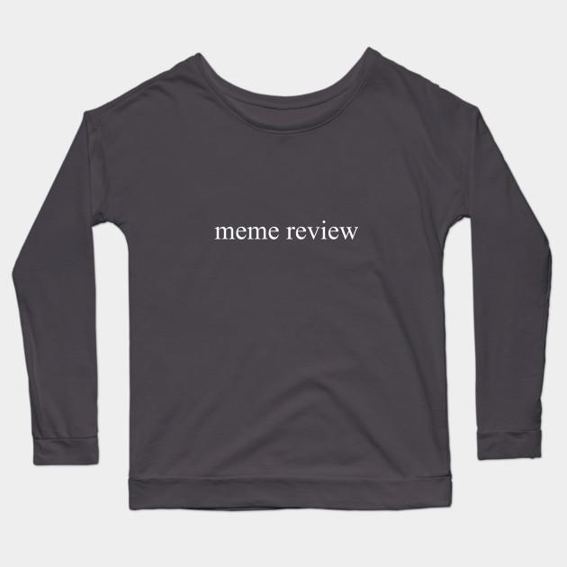 meme review long sleeve t shirt black 1878 - PewDiePie Merch