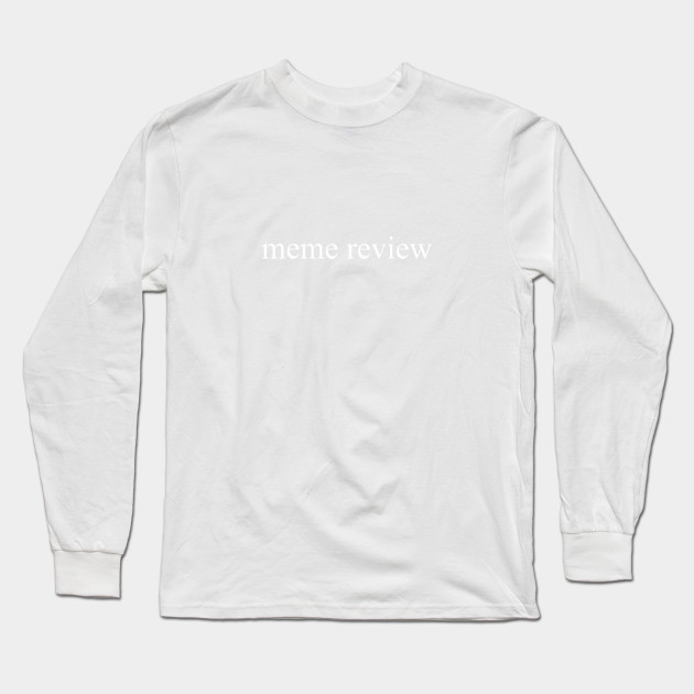 meme review long sleeve t shirt black 3104 - PewDiePie Merch