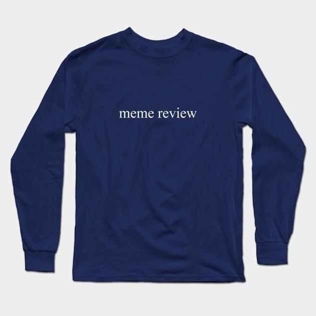 meme review long sleeve t shirt black 4179 - PewDiePie Merch