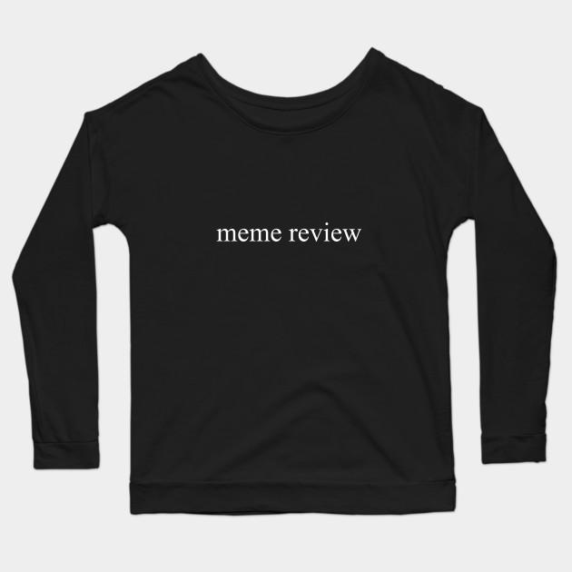 meme review long sleeve t shirt black 5246 - PewDiePie Merch