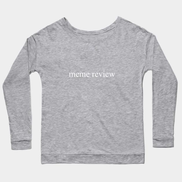 meme review long sleeve t shirt black 5465 - PewDiePie Merch