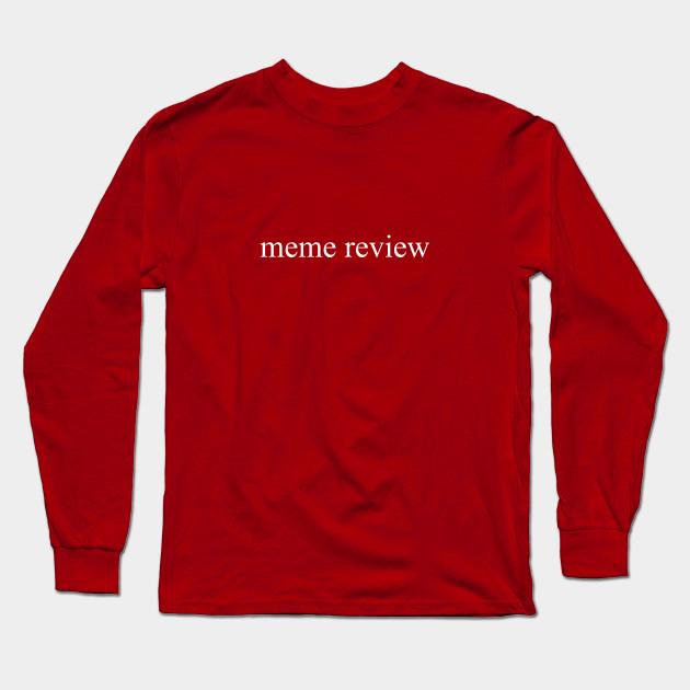 meme review long sleeve t shirt black 6807 - PewDiePie Merch