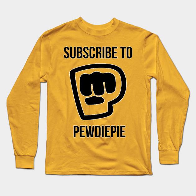 subscribe to pewdiepie long sleeve shirt 3389 - PewDiePie Merch