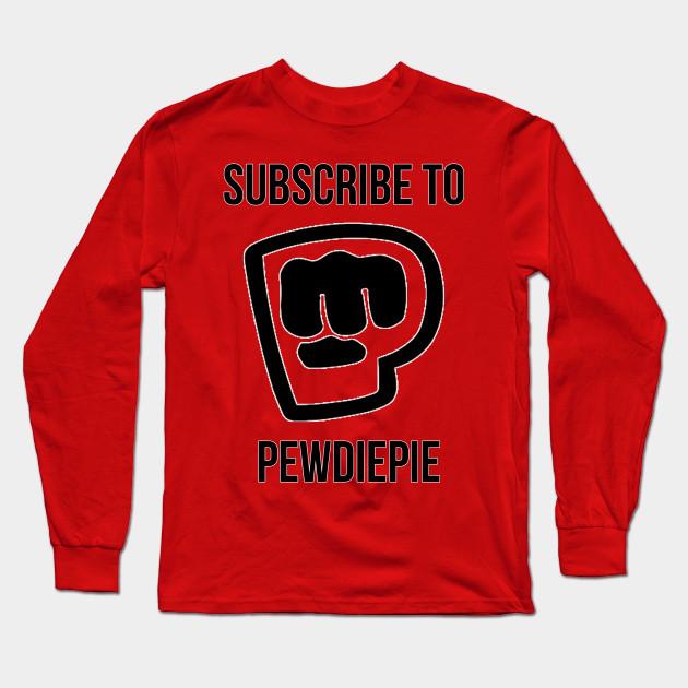subscribe to pewdiepie long sleeve shirt 4208 - PewDiePie Merch