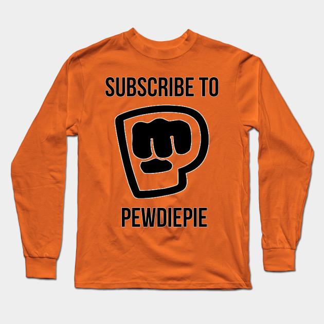 subscribe to pewdiepie long sleeve shirt 7249 - PewDiePie Merch