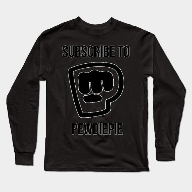 subscribe to pewdiepie long sleeve shirt 8763 - PewDiePie Merch